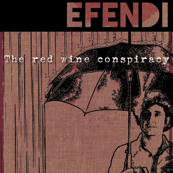 Efendi Plakat red wine conspiracy